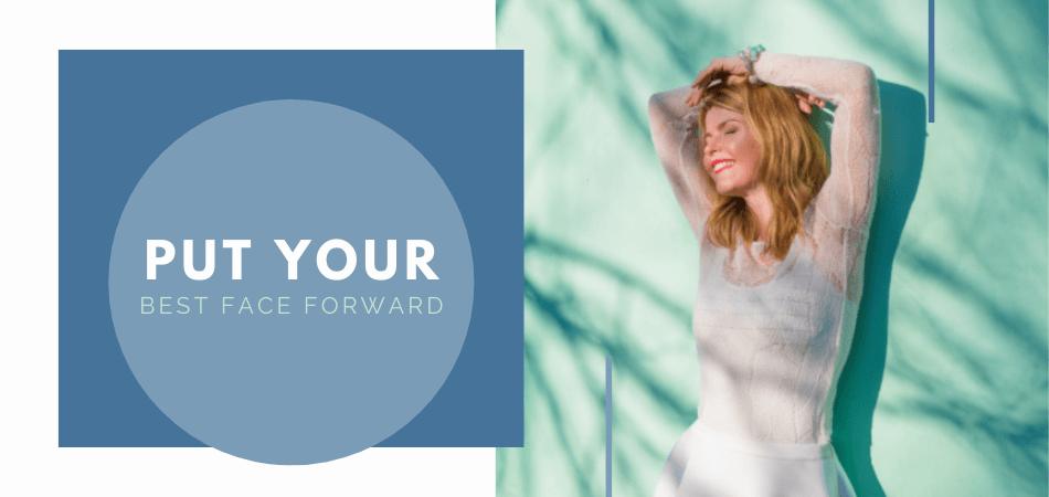 put your best face forward header